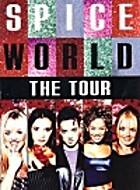 Spice World: The Tour by Spice Girls