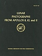 Lunar photographs from Apollos 8, 10, and 11…