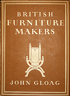 British Furniture Makers by John Gloag