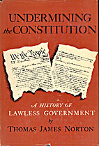 Undermining the Constitution, a history of…