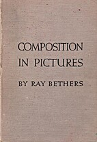 Composition in Pictures by Ray Bethers