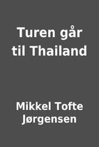 Turen går til Thailand by Mikkel Tofte…