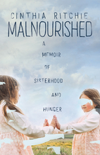 Malnourished: A Memoir of Sisterhood and…