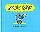 Bossy Bear by David Horvath