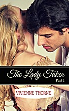 The Lady Taken: Part 1 by Vivienne Thorne