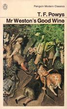 Mr. Weston's Good Wine by T. F. Powys
