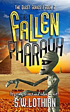 The Fallen Pharaoh (Quest #3) by S.W.…