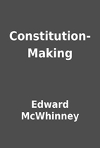 Constitution-Making by Edward McWhinney