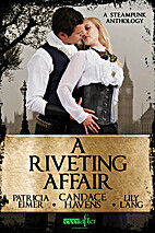 A Riveting Affair (Entangled Ever After) by…