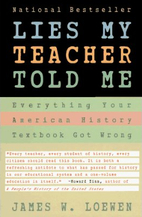Lies My Teacher Told Me: Everything Your…