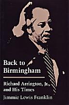 Back to Birmingham: Richard Arrington, Jr.,…