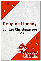 Santa's Christmas Eve Blues by Douglas…