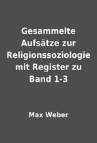 Gesammelte Aufsätze zur Religionssoziologie…