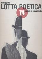 Lotta Poetica, 74 artisti e una rivista by…