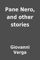 Pane Nero, and other stories by Giovanni…