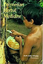 Polynesian Herbal Medicine by W. Arthur…