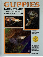 Guppies: Fancy Strains and How to Produce…