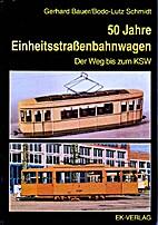 50 Jahre Einheitsstraßenbahnwagen. Der Weg…