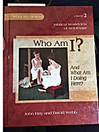Who Am I? And What Am I Doing Here? Complete…