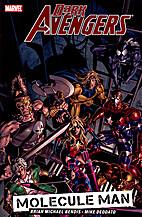 Dark Avengers, Vol. 2: Molecule Man by Brian…