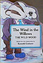 The Wind in the Willows: The wild wood…