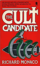 Cult Candidate by Richard Monaco