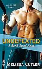 Undefeated (Bomb Squad, #2) by Melissa…