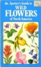 Spotter's Guide to Wild Flowers of North…