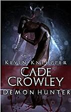 Cade Crowley, Demon Hunter (Cade Crowley,…