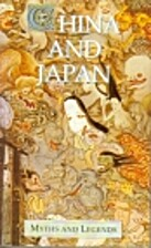 China and Japan Myths and Legends (Myths and…