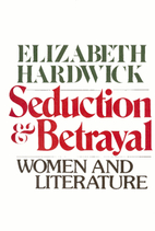 Seduction and Betrayal: Women and Literature…