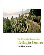 The Rockefeller Foundation the Bellagio…