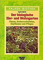 Der naturgemässe Zier- und Wohngarten :…