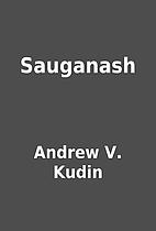 Sauganash by Andrew V. Kudin