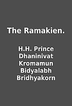 The Ramakien. by H.H. Prince Dhaninivat…