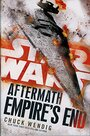 Star Wars: Aftermath - Empire's End (B&N Special Edition with Exclusive Content (Removable Two-Sided 'Stand With The Empire!' Poster)) - Chuck Wendig