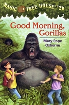 Magic Tree House #26: Good Morning, Gorillas…
