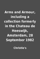 Arms and Armour, including a collection…