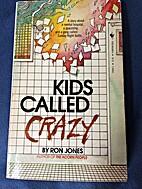 Kids Called Crazy by Ron Jones