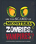Are you scared of Monsters, Zombies and…