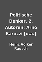 Politische Denker. 2. Autoren: Arno Baruzzi…