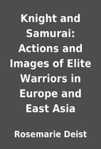 Knight and Samurai: Actions and Images of…