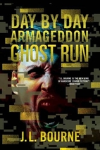 Day By Day Armageddon: Ghost Run by J. L.…