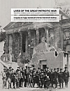 Lives of the Great Patriotic War: The Untold…