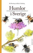 Humlor i Sverige : 40 arter att älska och…