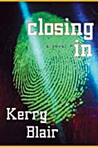 Closing in: A Novel by Kerry Blair