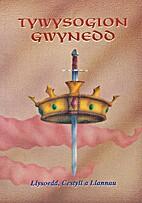 Tywysogion Gwynedd : llysoedd, cestyll a…