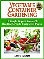 Vegetable Container Gardening: 11 Simple…