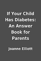 If Your Child Has Diabetes: An Answer Book…