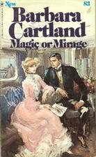 Magic or Mirage? by Barbara Cartland